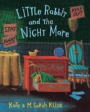 Kate & M. Sarah Klise~LITTLE RABBIT AND THE NIGHT MARE~SIGNED 1ST/DJ~NICE COPY