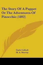 The Story of a Puppet or the Adventures of Pinocchio by Carlo Collodi (2007,...