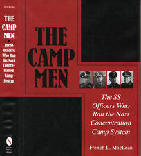 The Camp Men : The SS Officers Who Ran the Nazi Concentration Camp System