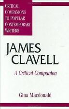 James Clavell: A Critical Companion (Critical Companions to Popular Contemporary