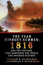 The Year Without Summer 1816 and the Volcano That Darkened the World N. Klingman