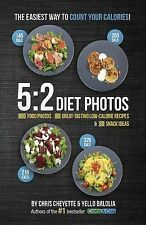 5:2 Diet Photos: 600 Food Photos, 60 Low-Calorie Recipes & 30 Snack Ideas, Yello
