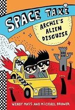 Space Taxi: Archie's Alien Disguise, Brawer, Michael, Mass, Wendy