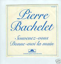 45 RPM SP PROMO PIERRE BACHELET SOUVENEZ VOUS (1982)