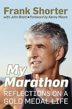 My Marathon : Reflections on a Gold Medal Life by Frank Shorter (2016,...