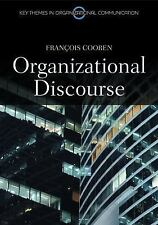 Organizational Discourse: Communication and Constitution (Key Themes in Organiza