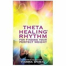 ThetaHealing Rhythm for Finding Your Perfect Weight by Vianna Stibal (2013,...