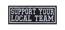 Support Your Local Team Biker Heavy Rocker Patch Aufnäher Bügelbild Badge Sport