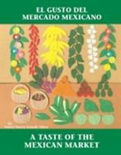 El gusto del mercado mexicano  A Taste of the Mexican Market
