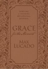 Grace for the Moment : Morning and Evening Devotional Journal by Max Lucado...