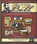 World of Inventors: Alexander Graham Bell by Nancy Honovich (2009, Hardcover)