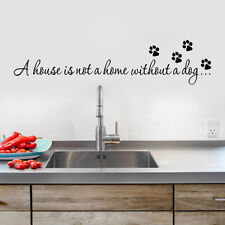 A house is not a home without a dog Wall sticker Art wall decals home decor