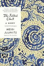 The Folded Clock : A Diary by Heidi Julavits (2016, Paperback)