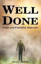 Well Done : Good and Faithful Servant by Steven Campbell (2013, Paperback)