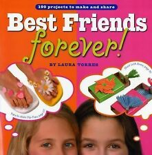 Best Friends Forever!: 199 Projects to Make and Share - Torres, Laura - Paperbac