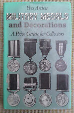 MILITARY MEDALS AND DECORATIONS - YVES ARDEN - HARDBACK BOOK.