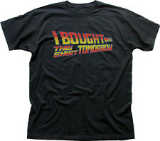 Back to the Future I bought this tshirt tomorrow funny black t-shirt 9918