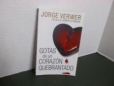 Gotas de un Corazon Quebrantado by Jorge Verwer (2009, Paperback)