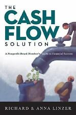 The Cash Flow Solution: The Nonprofit Board Member's Guide to Financial Success,