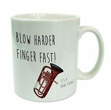 Blow Harder Finger Fast Funny Brass Band Euphonium Mug Gift