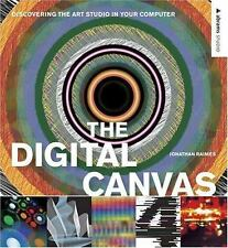 The Digital Canvas: Discovering the Art Studio in Your Computer (Abrams Studio)