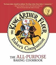 The King Arthur Flour Baker's Companion : The All-Purpose Baking Cookbook by...