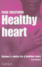 Healthy Heart: Recipes and Advice for a Healthier Heart (Food Solutions) by Wes