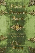 NEW - Practical Prosperity Magick: Crafting Success & Abundance