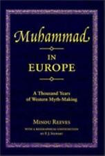 Muhammad in Europe: A Thousand Years of Western Myth-Making
