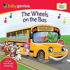 The Wheels on the Bus: Sing 'n Move Book Baby Genius