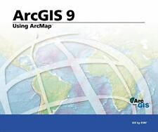 Using ArcMap: ArcGIS 9 by