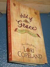Child of Grace by Lori Copeland *FREE SHIPPING * 0842342605