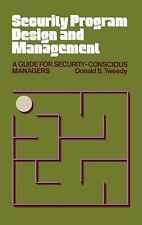 Security Program Design and Management: A Guide for Security-Conscious Managers