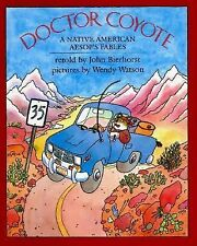Doctor Coyote: A Native American Aesop's Fable