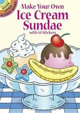 Dover Little Activity Books Stickers: Make Your Own Ice Cream Sundae with 54...
