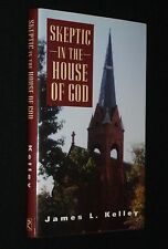 Skeptic In The House Of God by James Kelley - SIGNED - St. Mark's Washington, DC