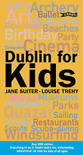 Trehy, Louise, Suiter, Jane Dublin for Kids Very Good Book