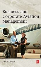 Business and Corporate Aviation Management by John Sheehan (2013, Hardcover,...