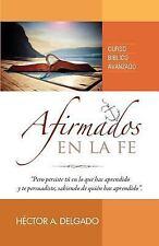 Afirmados en la Fe by Héctor Delgado (2015, Paperback)