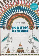 ART THERAPIE INDIENS D'AMERIQUE 100 COLORIAGES ANTI-STRESS HACHETTE