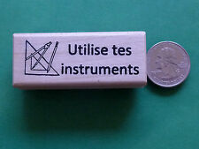 Utilise tes instruments - French Teacher's Rubber Stamp
