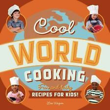 Cool World Cooking : Fun and Tasty Recipes for Kids! by Lisa Wagner (2013,...