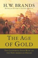 The Age of Gold: The California Gold Rush and the New American Dream-ExLibrary