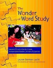 Acc, The Wonder of Word Study: Lessons and Activities to Create Independent Read