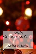 Ava's Christmas Wish by Amber Royse and Cheyenne Baker (2013, Paperback)