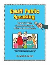 Baha'i Public Speaking by Randie g (2014, Paperback, Guide (Instructor's))