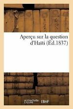 Apercu Sur la Question D'Haiti by Sans Auteur (2014, Paperback)