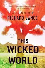 This Wicked World: A Novel Lange, Richard Paperback