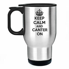 KEEP CALM AND CANTER ON TRAVEL THERMAL MUG CUP GIFT PRESENT HORSE RIDER LOVER