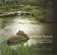 Infinite Spaces : The Art and Wisdom of the Japanese Garden (2007, Paperback)